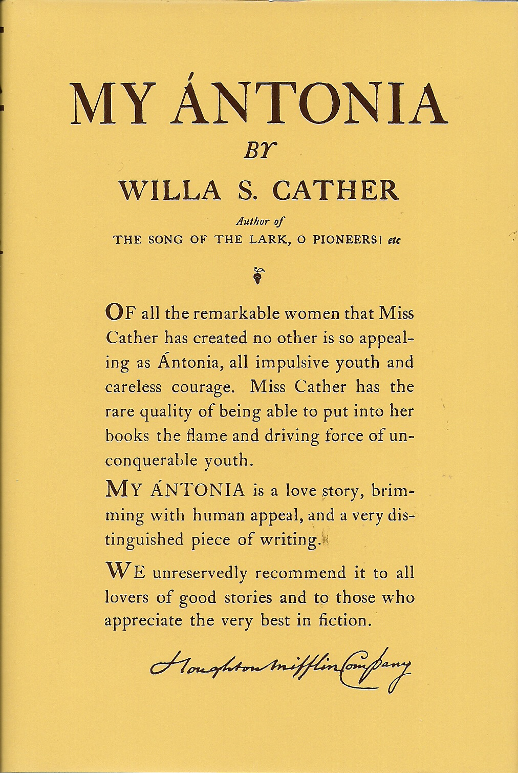 a recount on criticism of willa carters novel my antonia (164) in the novel, my antonia, by willa cather, society seems to govern the lives of many people but for the others, who see past society's psychoanalytic criticism of my antonia abstract: this essay uses psychoanalysis as the strategy of interpretation to read willa cather's my antonia.